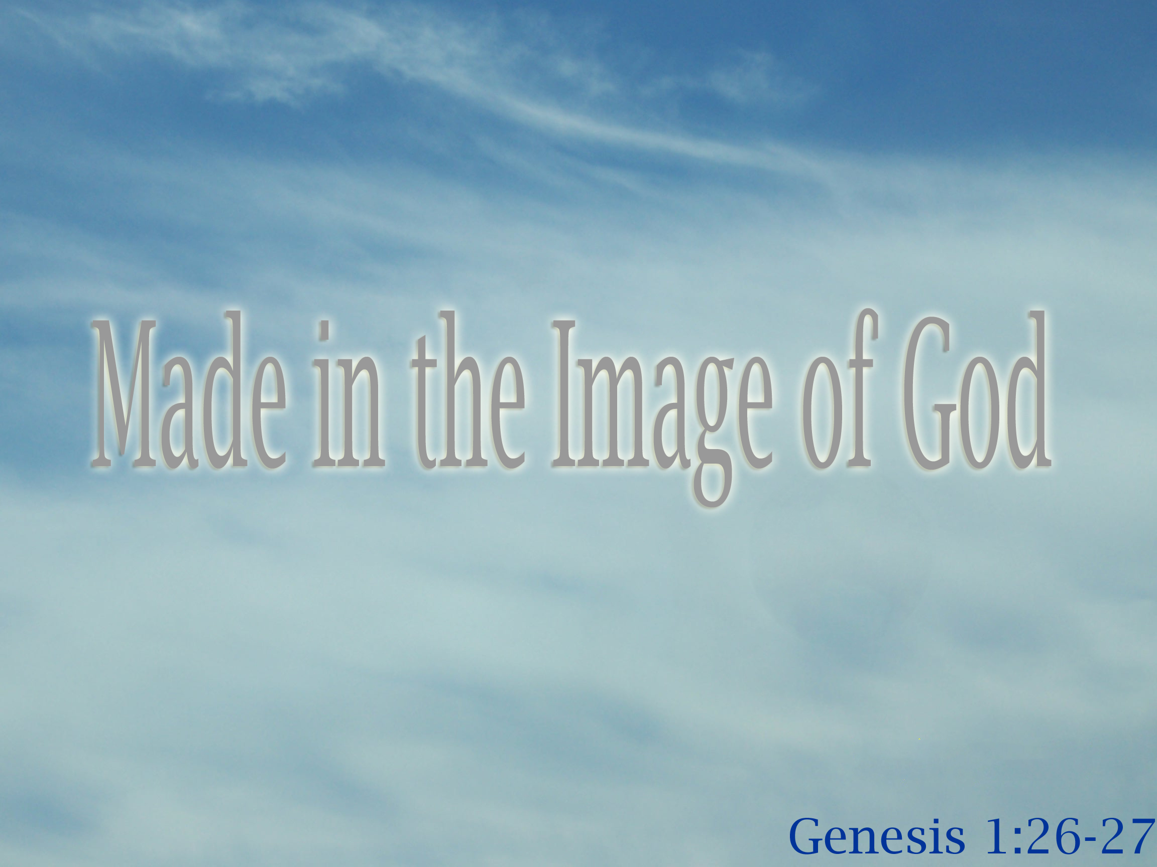 Made In The Image Of God Moutainside Community Church